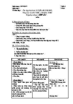 Giáo án Âm nhạc 8 - Tiết 5: Ôn tập bài hát: Lí dĩa bánh bò - Nhạc lý: Gam thứ, giọng thứ - Tập đọc nhạc: TĐN số 2
