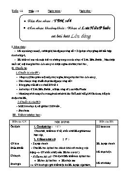 Giáo án Âm nhạc Khối 6 - Tiết 11: Tập đọc nhạc: TĐN số 4 - Âm nhạc thường thức: Nhạc sĩ Lưu Hữu Phước và bài hát Lên đàng
